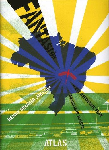 bokomslag Fantasiön : ett reportage från Brasiliens hjärta
