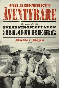 bokomslag Folkhemmets äventyrare: en biografi om forskningsluffaren Rolf Blomberg