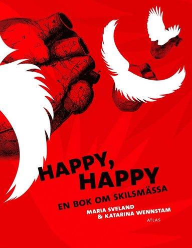 bokomslag Happy, happy : en bok om skilsmässa