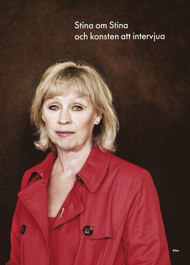 bokomslag Stina om Stina och konsten att intervjua