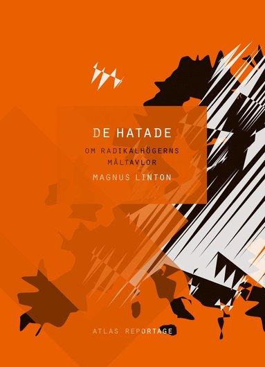 bokomslag De hatade : om radikalhögerns måltavlor