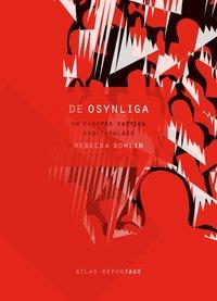 bokomslag De osynliga : om Europas fattiga arbetarklass