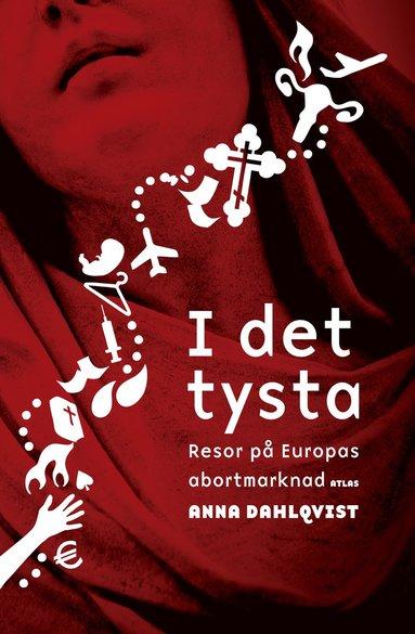 bokomslag I det tysta : resor på Europas abortmarknad