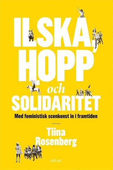 bokomslag Ilska, hopp och solidaritet : med feministisk konst in i framtiden