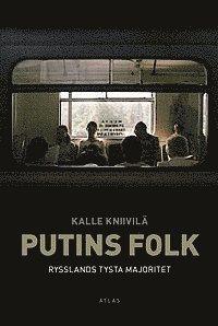 Putins folk : Rysslands tysta majoritet