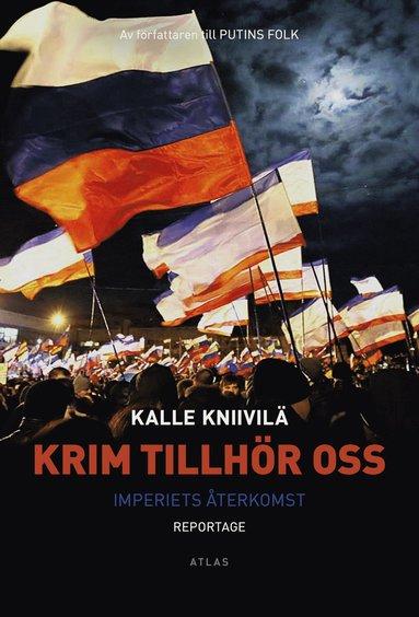 bokomslag Krim tillhör oss : imperiets återkomst
