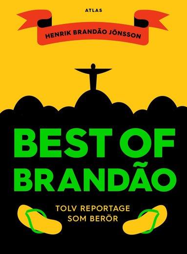 bokomslag Best of Brandao : tolv reportage som berör