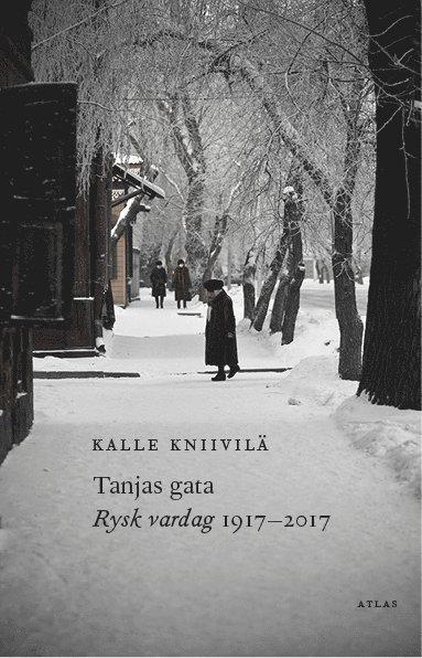 bokomslag Tanjas gata: Rysk vardag 1917-2017