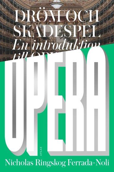 bokomslag Dröm och skådespel : en introduktion till opera