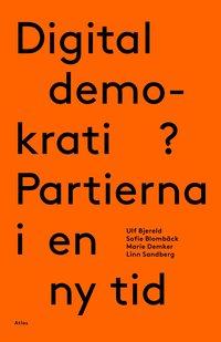 bokomslag Digital demokrati?: partierna i en ny tid