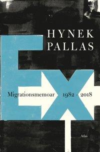 bokomslag Ex : migrationsmemoar 1977-2018