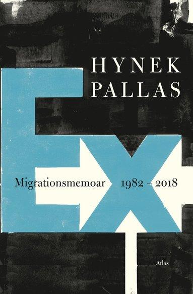 bokomslag Ex: Migrationsmemoar 1982-2018
