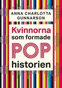 bokomslag Kvinnorna som formade pophistorien