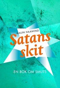 bokomslag Satans skit : en bok om smuts