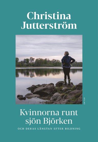 bokomslag Kvinnorna runt sjön Björken och deras längtan efter bildning