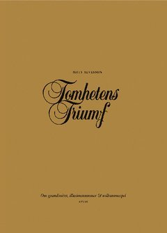 bokomslag Tomhetens triumf : om grandiositet, illusionsnummer & nollsummespel