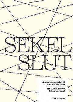bokomslag Sekelslut : idéhistoriska perspektiv på 1980- och 1990-talen