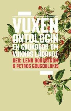 bokomslag Vuxenantologin : en grundbok om vuxnas lärande