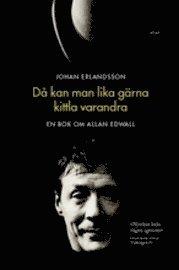bokomslag Då kan man lika gärna kittla varandra : en bok om Allan Edwall