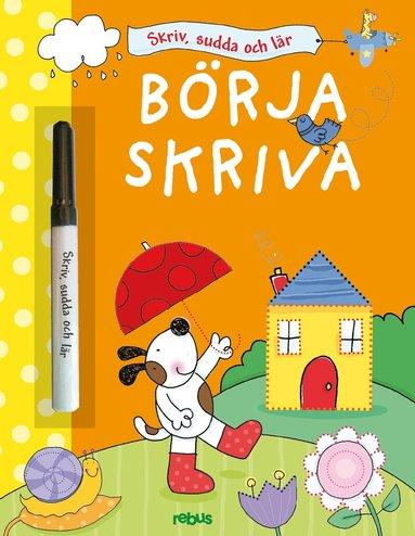 bokomslag Skriv, sudda och lär - börja skriva