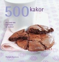 bokomslag 500 kakor : den enda bok med kakor du behöver