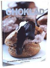 bokomslag Choklad : förföriskt gott från krämigaste vit till mumsigaste mörk