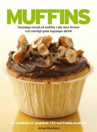 bokomslag Muffins : smaskiga recept på muffins i alla dess former och smetigt goda toppingar därtill