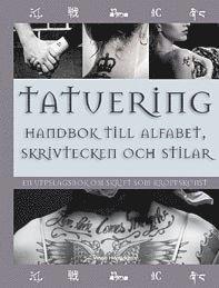 bokomslag Tatuering : handbok till alfabet, skrivtecken & stilar - en uppslagsbok om skrift som kroppskonst