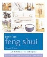 bokomslag Boken om feng shui : din kompletta handbok i feng shui