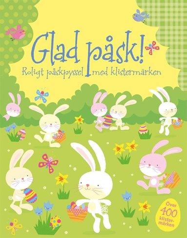 bokomslag Glad påsk! : roligt påskpyssel med klistermärken