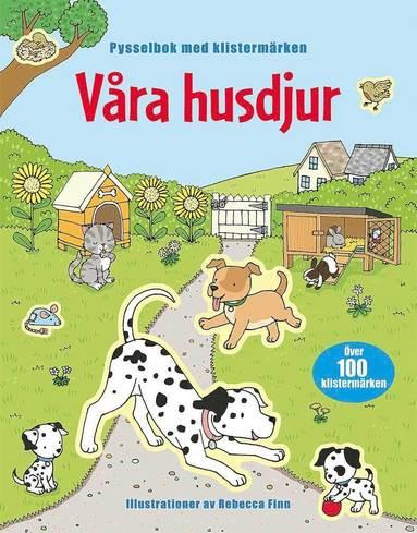 bokomslag Våra husdjur : pysselbok med klistermärken
