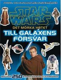 Star Wars : det mörka hotet : till galaxens försvar