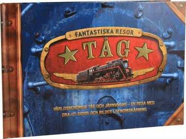 bokomslag Tåg : världsberömda tåg och järnvägar - en resa med dra-ut-sidor och bilder i genomskärning