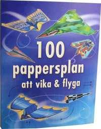 bokomslag 100 pappersplan att vika & flyga