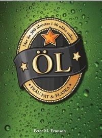 bokomslag Öl från fat & flaska : mer än 350 sorter i 60 olika stilar