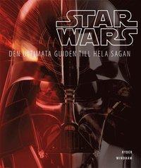 Star Wars : den ultimata guiden till hela sagan