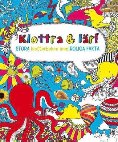 bokomslag Klottra och lär : stora klotterboken med rolig fakta