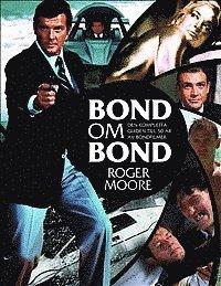 bokomslag Bond om Bond : den kompletta guiden till 50 år av Bondfilmer