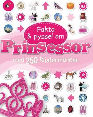 bokomslag Fakta & pyssel om prinsessor med 250 klistermärken