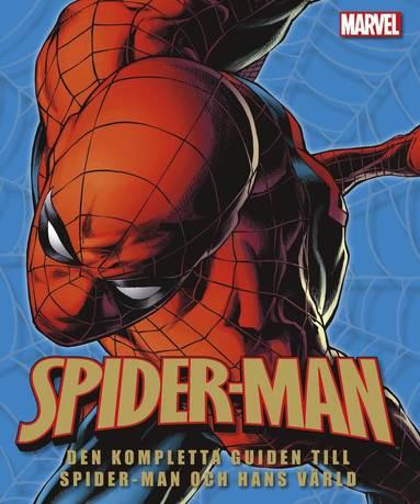 bokomslag Spider-man : den kompletta guiden till Spider-man och hans värld