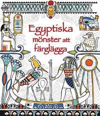 bokomslag Egyptiska mönster att färglägga