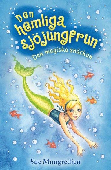 bokomslag Den hemliga sjöjungfrun. Den magiska snäckan