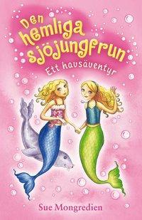 bokomslag Den hemliga sjöjungfrun. Ett havsäventyr