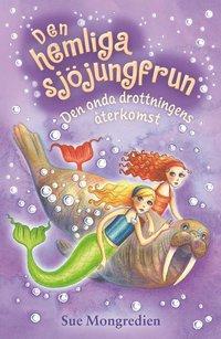 bokomslag Den hemliga sjöjungfrun. Den onda drottningens återkomst