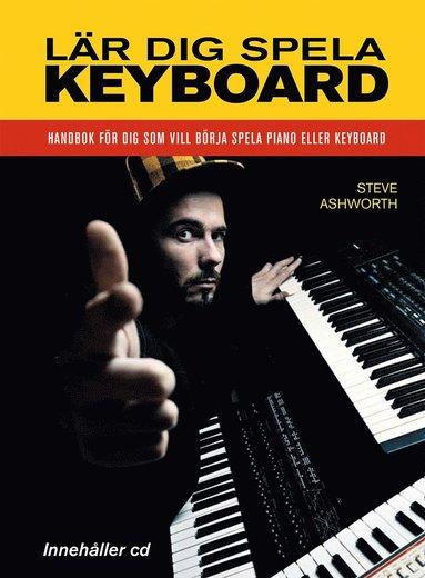 bokomslag Lär dig spela keyboard : handbok för dig som vill börja spela keyboard