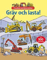 bokomslag Gräv och lasta!: pysselbok med klistermärken