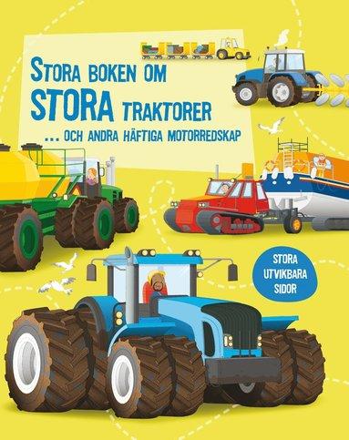 bokomslag Stora boken om stora traktorer... och andra häftiga motorredskap
