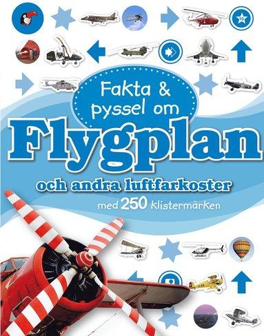 bokomslag Fakta & pyssel om flygplan och andra luftfarkoster med 250 klistermärken