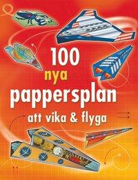 bokomslag 100 nya pappersplan att vika & flyga