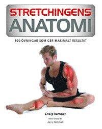 bokomslag Stretchingens anatomi : 100 övningar som ger maximalt resultat